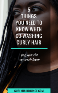 5 Things You Need To Know When Co-Washing Curly Hair