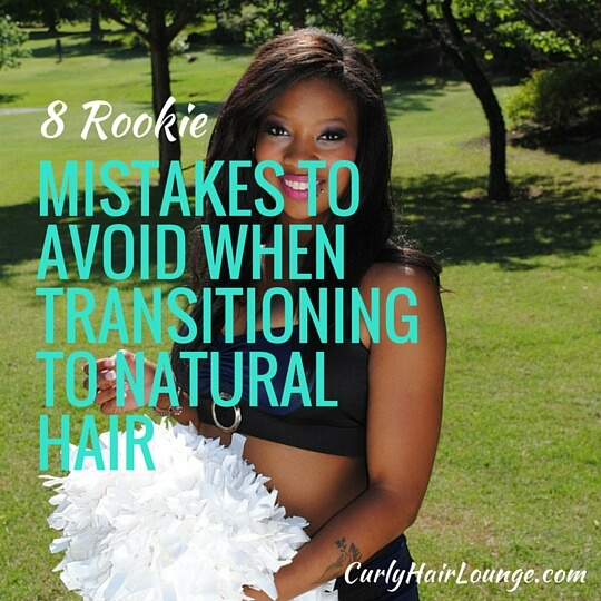 8 Rookie Mistakes To Avoid When Transitioning To Natural Hair