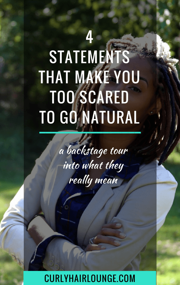 4 statements that make you too scared to go natural
