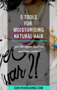5 tools for moisturising natural hair