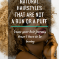 8 Ease Natural Hairstyles That Are Not A Bun Or A Puff
