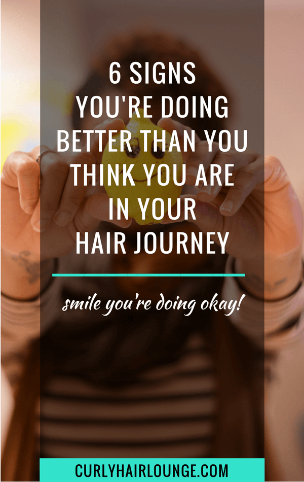 6 signs you are doing better than you think you are in your hair journey