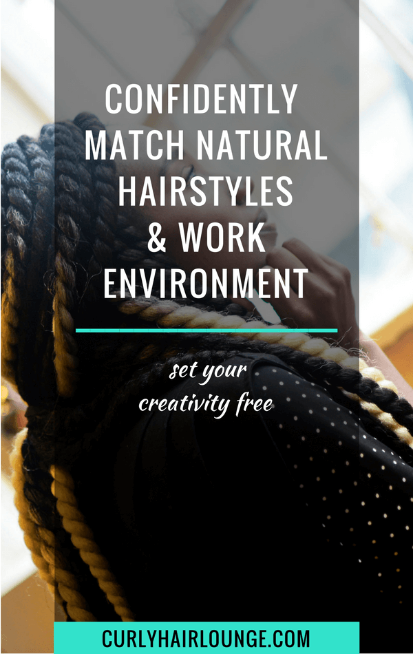 Confidently match natural hairstyles and work environment