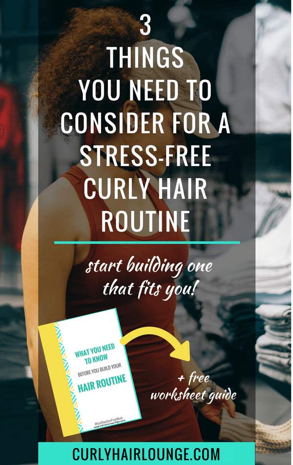 3 Things You Need To Consider For A Stress-Free Curly Hair Routine