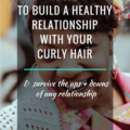Blog Post_5 Ways To Build A Healthy Relationship With Your Curly Hair