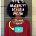 4 Ways To Beat Frizzy Dry Hair