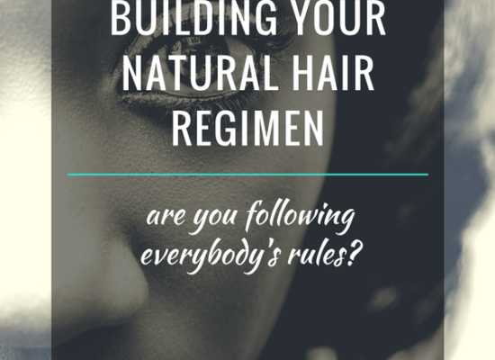 5 Myths You Need To Debunk About Building Your Natural Hair Regimen
