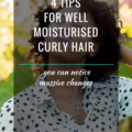 4 Tips For Well Moisturised Curly Hair