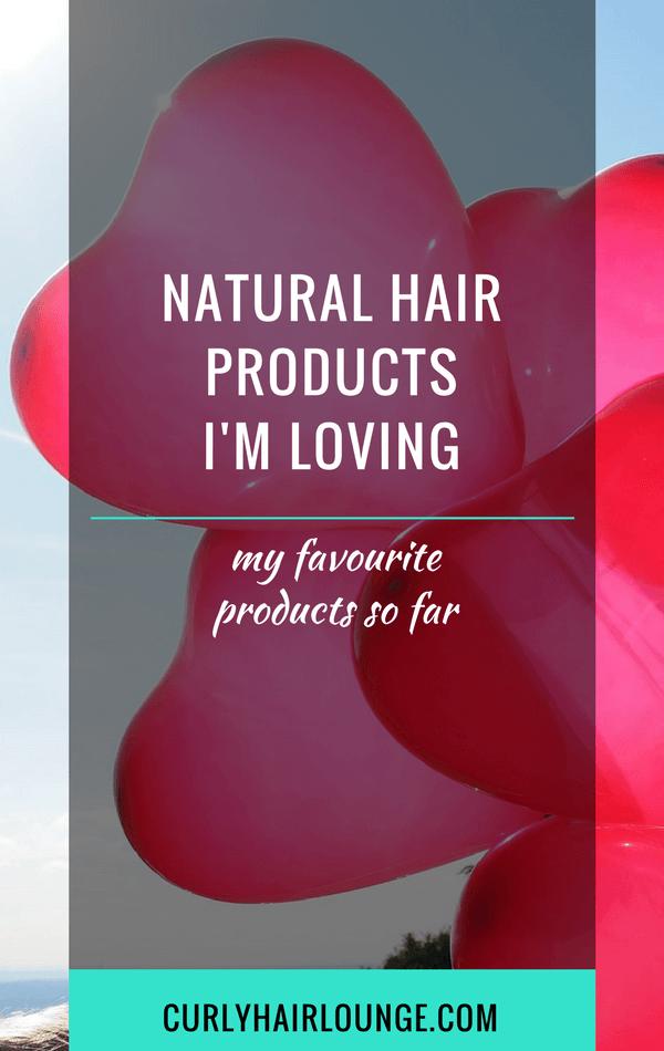 Natural Hair Products I Am Loving