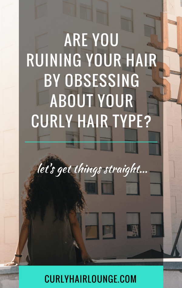 Are You Ruining Your Hair By Obsessing About Your Curly Hair Type