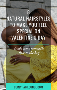 8 Natural Hairstyles To Make You Feel Special On Valentines Day
