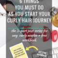 6 Things You Must Do As You Start Your Curly Hair Journey