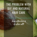 The Problem With DIY And Natural Hair Care