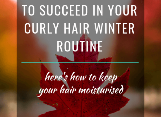 5 Tips to Succeed In Your Curly Hair Winter Routine