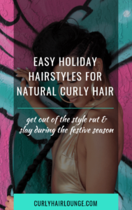 Easy Holiday Hairstyles For Natural Curly Hair