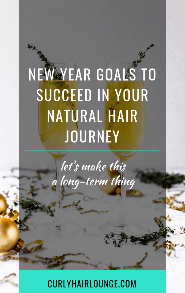 New Year Goals To Succeed In Your Natural Hair Journey