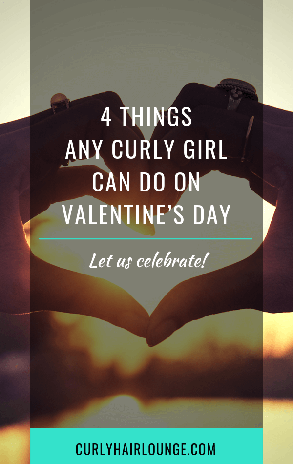 4 Things Any Curly Girl Can Do On Valentine's Day