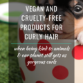 Vegan And Cruelty Free Products For Curly Hair