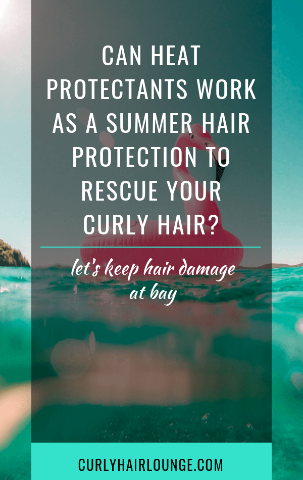 Can Heat Protectants Work As A Summer Hair Protection To Rescue Your Curly Hair