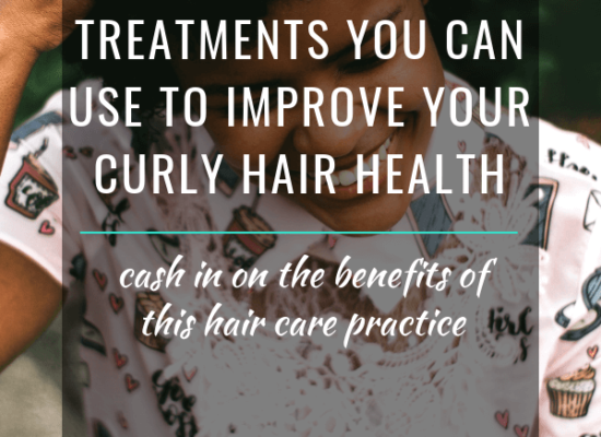 5 Pre-Proo Treatments You Can Use To Improve Your Curly Hair Health