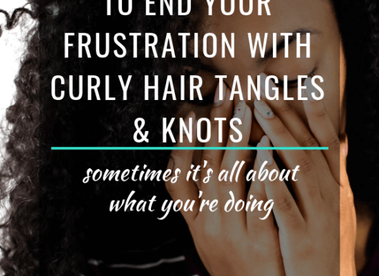 7 Ways To End Your Frustration With Curly Hair Tangles And Knots