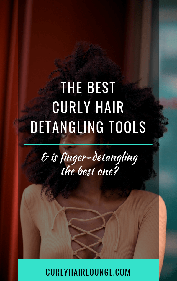 The Best Curly Hair Detangling Tools And Is Finger
